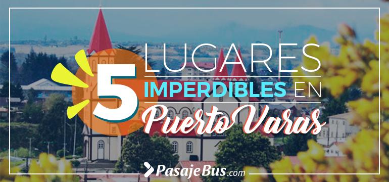 Lugares Imperdibles en Puerto Varas
